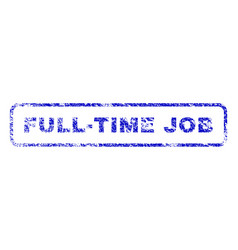 full-time job rubber stamp vector image vector image