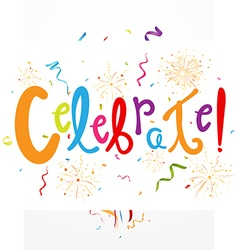 Celebrate with confetti and fireworks vector
