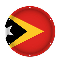 Round metal flag of east timor with screw holes vector