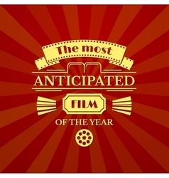 The most anticipated film of the year vector image