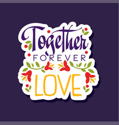 Together forever love poster with romantic vector
