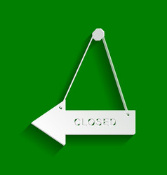 Closed sign paper whitish vector