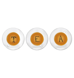 Three cups of tea with tea-leaf stilyzed as T E A vector image vector image