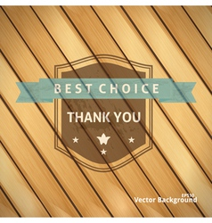 Best choice grunge banner on wooden backdrop vector