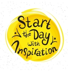 Start the day with inspiration vector