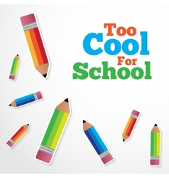 Too cool for school background vector