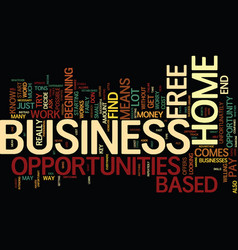 Free home based business opportunities for you vector