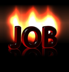 Job word over fire vector image