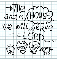 Bible lettering me and my house we will serve the vector