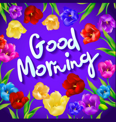 A good morning message flower greeting good vector
