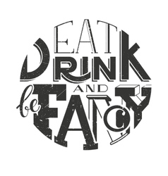 Poster lettering inscription eat drink vector