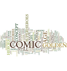 The comic golden age ancient still works text vector
