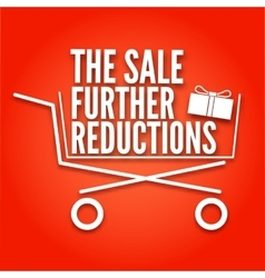 Further reductions poster with a basket shopping vector