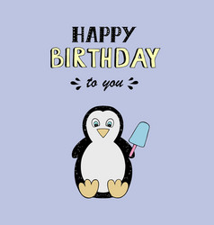 Happy birthday lettering party with baby penguin vector