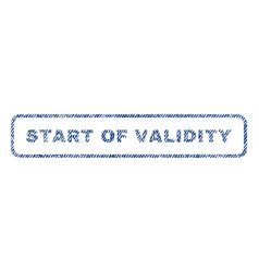 Start of validity textile stamp vector
