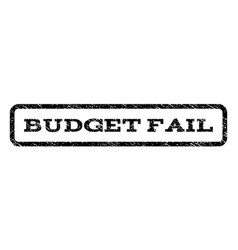 budget fail watermark stamp vector image