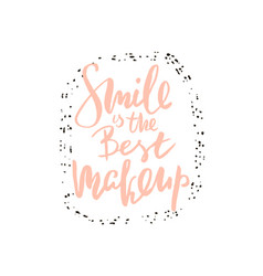 Smile is the best make up hand lettering fashion vector
