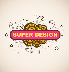 Super floral grunge design vector