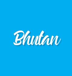 Bhutan text design calligraphy vector