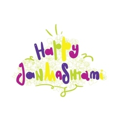 Happy janmashtami colorfull inscription with vector