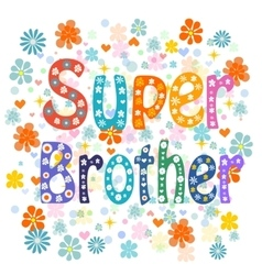 Super brother decorative lettering type vector