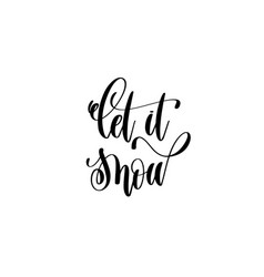 let it snow - hand lettering inscription to winter vector image