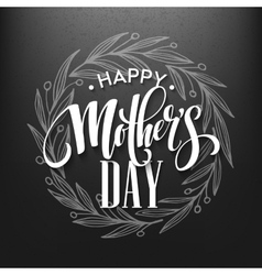Happy mothers day calligraphy lettering greeting vector