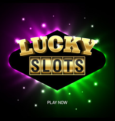 lucky slots casino banner slot machine online vector image