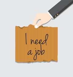 Hand holding cardboard with I need job message vector image