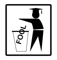 Graduated person drops the word fool vector