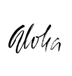 Hand drawn phrase aloha modern dry brush vector
