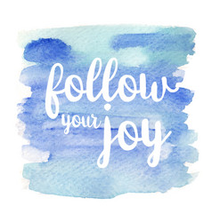 Quote follow your joy vector