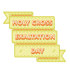 Holy cross exaltation greeting emblem vector