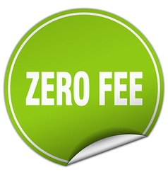 Zero fee round green sticker isolated on white vector
