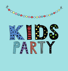 kids party lettering party with garlands vector image vector image