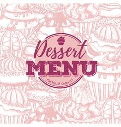 Vintage dessert menu design background vector image vector image