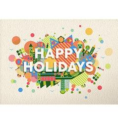 Happy holidays quote vector