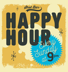 happy hour new age 50s vintage label poster sign vector image vector image