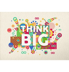 Think big quote poster design vector