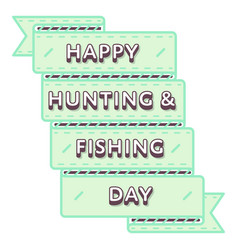 Happy hunting and fishing day greeting emblem vector