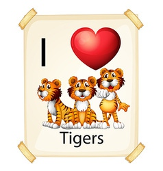 I love tigers vector image vector image