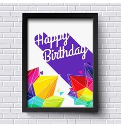 Abstract happy birthday card black frame on brick vector