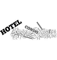 The condo hotel craze text background word cloud vector