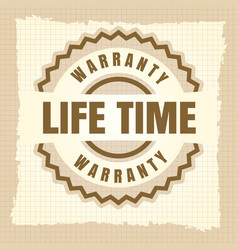 Life time warranty vintage label design vector