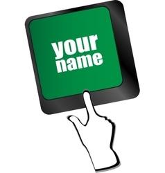 Your name button on keyboard - social concept vector