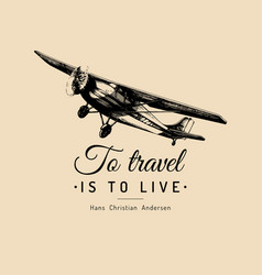 to travel is to live motivational quote retro vector image vector image