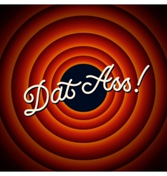 Dat Ass - text on red background with circles vector image