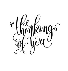 Thinking of you black and white hand lettering vector