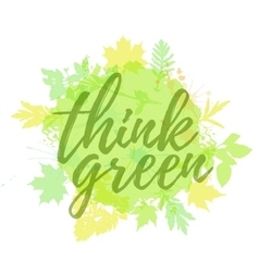 Think green lettering hand drawn vector image