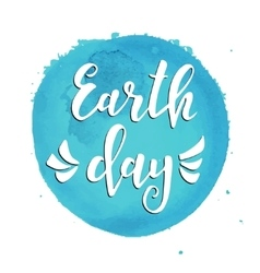 Earth day hand drawn typography poster vector